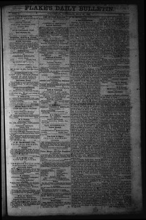 Primary view of object titled 'Flake's Daily Bulletin. (Galveston, Tex.), Vol. 1, No. 36, Ed. 1 Thursday, July 27, 1865'.