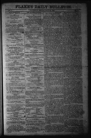 Primary view of object titled 'Flake's Daily Bulletin. (Galveston, Tex.), Vol. 1, No. 37, Ed. 1 Friday, July 28, 1865'.