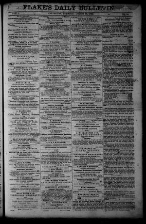 Primary view of object titled 'Flake's Daily Bulletin. (Galveston, Tex.), Vol. 1, No. 64, Ed. 1 Tuesday, August 29, 1865'.