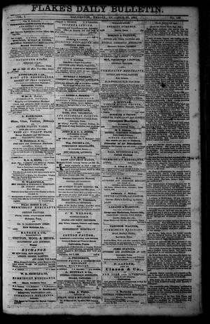 Primary view of object titled 'Flake's Daily Bulletin. (Galveston, Tex.), Vol. 1, No. 109, Ed. 1 Friday, October 20, 1865'.