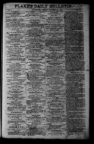 Primary view of object titled 'Flake's Daily Bulletin. (Galveston, Tex.), Vol. 1, No. 115, Ed. 1 Friday, October 27, 1865'.