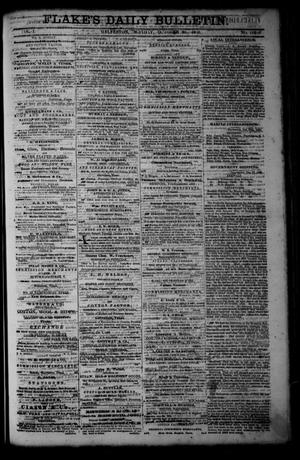 Primary view of object titled 'Flake's Daily Bulletin. (Galveston, Tex.), Vol. 1, No. 117, Ed. 1 Monday, October 30, 1865'.