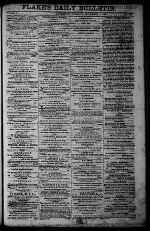 Primary view of object titled 'Flake's Daily Bulletin. (Galveston, Tex.), Vol. 1, No. 124, Ed. 1 Tuesday, November 7, 1865'.