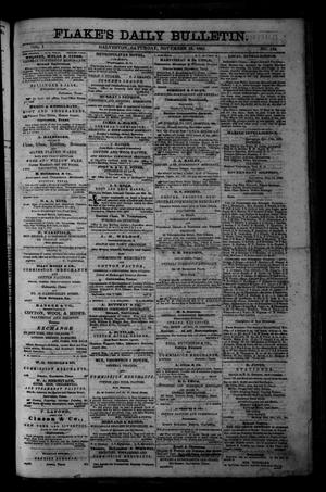 Primary view of object titled 'Flake's Daily Bulletin. (Galveston, Tex.), Vol. 1, No. 134, Ed. 1 Saturday, November 18, 1865'.