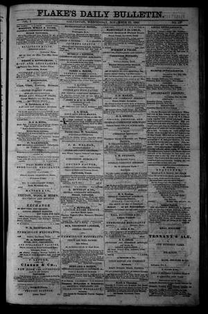 Primary view of object titled 'Flake's Daily Bulletin. (Galveston, Tex.), Vol. 1, No. 137, Ed. 1 Wednesday, November 22, 1865'.