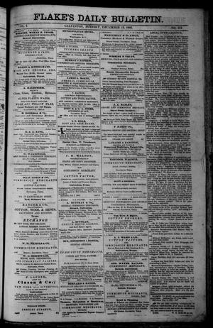 Primary view of object titled 'Flake's Daily Bulletin. (Galveston, Tex.), Vol. 1, No. 153, Ed. 1 Tuesday, December 12, 1865'.