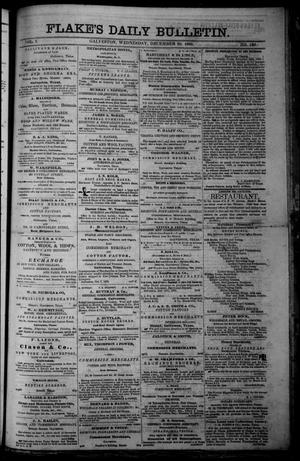 Primary view of object titled 'Flake's Daily Bulletin. (Galveston, Tex.), Vol. 1, No. 160, Ed. 1 Wednesday, December 20, 1865'.