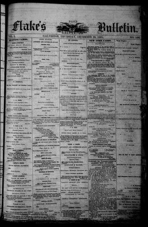 Primary view of object titled 'Flake's Daily Galveston Bulletin. (Galveston, Tex.), Vol. 1, No. 166, Ed. 1 Thursday, December 28, 1865'.