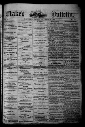 Primary view of object titled 'Flake's Daily Galveston Bulletin. (Galveston, Tex.), Vol. 1, No. 167, Ed. 1 Friday, December 29, 1865'.