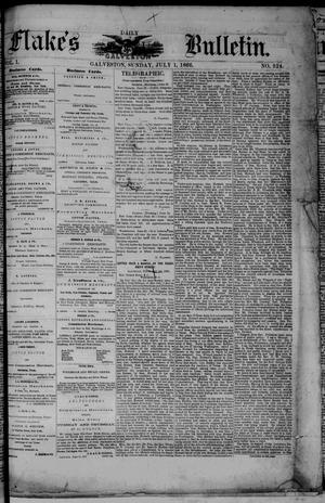 Primary view of object titled 'Flake's Daily Galveston Bulletin. (Galveston, Tex.), Vol. 1, No. 324, Ed. 1 Sunday, July 1, 1866'.