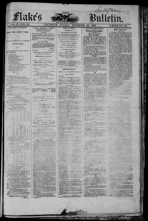 Primary view of object titled 'Flake's Daily Galveston Bulletin. (Galveston, Tex.), Vol. 4, No. 139, Ed. 1 Sunday, November 29, 1868'.