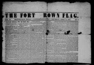 Primary view of object titled 'The Fort Brown Flag (Brownsville, Tex.), Vol. 15, No. 1, Ed. 1 Thursday, April 17, 1862'.