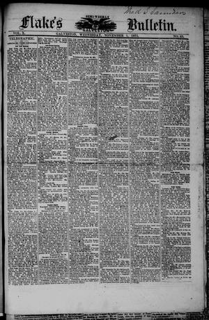 Primary view of object titled 'Flake's Semi-Weekly Galveston Bulletin. (Galveston, Tex.), Vol. 10, No. 63, Ed. 1 Wednesday, November 1, 1871'.