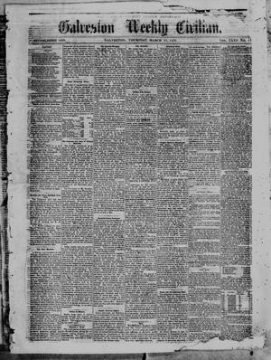 Galveston Weekly Civilian. (Galveston, Tex.), Vol. 32, No. 11, Ed. 1 Thursday, March 17, 1870