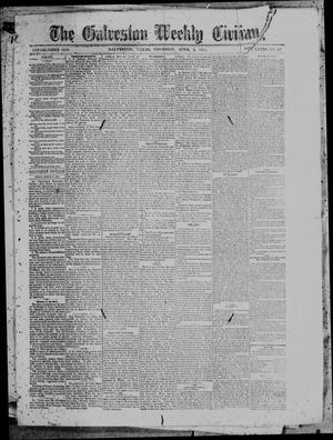 Primary view of object titled 'The Galveston Weekly Civilian. (Galveston, Tex.), Vol. 33, No. 48, Ed. 1 Thursday, April 6, 1871'.