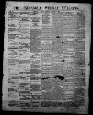 Primary view of object titled 'The Indianola Weekly Bulletin (Indianola, Tex.), Vol. 5, No. 4, Ed. 1 Monday, March 27, 1871'.