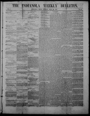 Primary view of object titled 'The Indianola Weekly Bulletin (Indianola, Tex.), Vol. 5, No. 16, Ed. 1 Tuesday, June 20, 1871'.