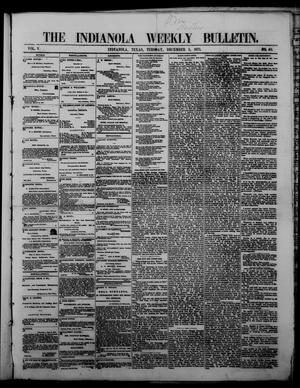 Primary view of object titled 'The Indianola Weekly Bulletin (Indianola, Tex.), Vol. 5, No. 40, Ed. 1 Tuesday, December 5, 1871'.