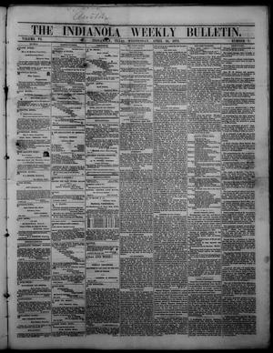 Primary view of object titled 'The Indianola Weekly Bulletin (Indianola, Tex.), Vol. 6, No. 7, Ed. 1 Wednesday, April 24, 1872'.