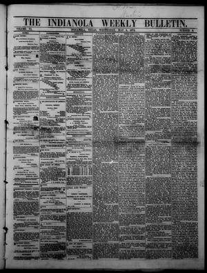 Primary view of The Indianola Weekly Bulletin (Indianola, Tex.), Vol. 6, No. 8, Ed. 1 Wednesday, May 8, 1872