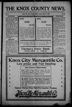 Primary view of object titled 'The Knox County News (Knox City, Tex.), Vol. 5, No. 18, Ed. 1 Friday, May 21, 1909'.