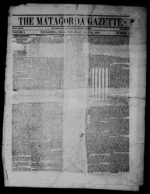 Primary view of object titled 'The Matagorda Gazette. (Matagorda, Tex.), Vol. 1, No. 1, Ed. 1 Saturday, July 31, 1858'.