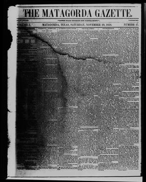 The Matagorda Gazette. (Matagorda, Tex.), Vol. 1, No. 17, Ed. 1 Saturday, November 20, 1858