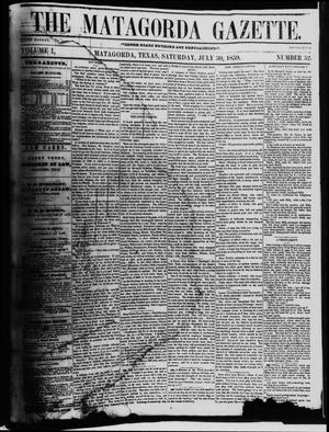 Primary view of object titled 'The Matagorda Gazette. (Matagorda, Tex.), Vol. 1, No. 52, Ed. 1 Saturday, July 30, 1859'.