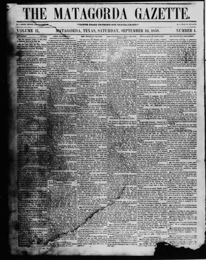 Primary view of object titled 'The Matagorda Gazette. (Matagorda, Tex.), Vol. 2, No. 1, Ed. 1 Saturday, September 10, 1859'.