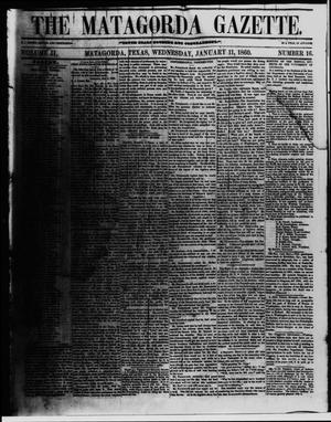 The Matagorda Gazette. (Matagorda, Tex.), Vol. 2, No. 16, Ed. 1 Wednesday, January 11, 1860