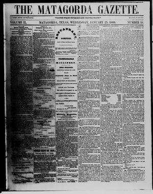 Primary view of object titled 'The Matagorda Gazette. (Matagorda, Tex.), Vol. 2, No. 18, Ed. 1 Wednesday, January 25, 1860'.