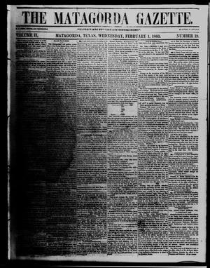 The Matagorda Gazette. (Matagorda, Tex.), Vol. 2, No. 19, Ed. 1 Wednesday, February 1, 1860