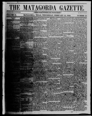 Primary view of object titled 'The Matagorda Gazette. (Matagorda, Tex.), Vol. 2, No. 22, Ed. 1 Wednesday, February 22, 1860'.
