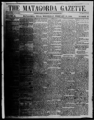 Primary view of object titled 'The Matagorda Gazette. (Matagorda, Tex.), Vol. 2, No. 23, Ed. 1 Wednesday, February 29, 1860'.