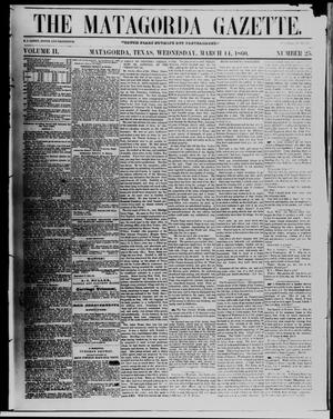Primary view of object titled 'The Matagorda Gazette. (Matagorda, Tex.), Vol. 2, No. 25, Ed. 1 Wednesday, March 14, 1860'.