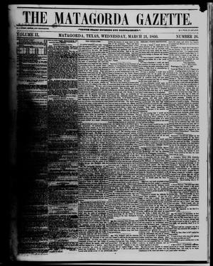 Primary view of object titled 'The Matagorda Gazette. (Matagorda, Tex.), Vol. 2, No. 26, Ed. 1 Wednesday, March 21, 1860'.