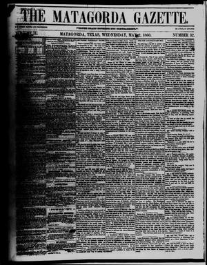 Primary view of object titled 'The Matagorda Gazette. (Matagorda, Tex.), Vol. 2, No. 32, Ed. 1 Wednesday, May 2, 1860'.