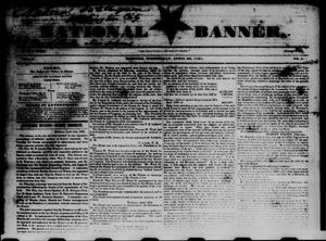 Primary view of object titled 'National Banner. (Houston, Tex.), No. 1, Ed. 1 Wednesday, April 25, 1838'.