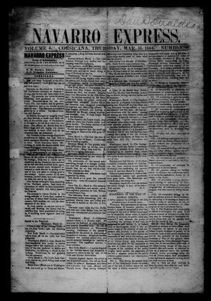 Primary view of object titled 'The Navarro Express (Corsicana, Tex.), Vol. 4, No. 33, Ed. 1 Thursday, March 31, 1864'.