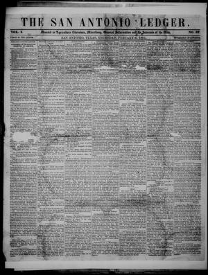 Primary view of object titled 'The San Antonio Ledger. (San Antonio, Tex.), Vol. 1, No. 37, Ed. 1 Thursday, February 6, 1851'.