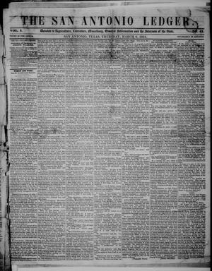 Primary view of object titled 'The San Antonio Ledger. (San Antonio, Tex.), Vol. 1, No. 41, Ed. 1 Thursday, March 6, 1851'.