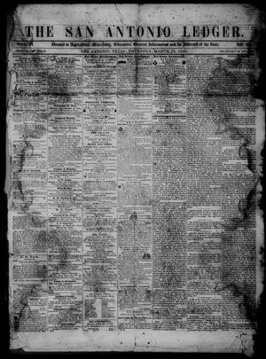 Primary view of object titled 'The San Antonio Ledger. (San Antonio, Tex.), Vol. 2, No. 42, Ed. 1 Thursday, March 11, 1852'.
