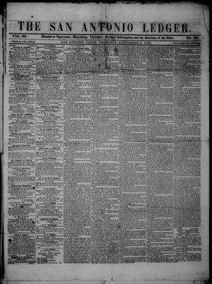 Primary view of object titled 'The San Antonio Ledger. (San Antonio, Tex.), Vol. 3, No. 15, Ed. 1 Thursday, September 2, 1852'.