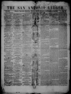 Primary view of object titled 'The San Antonio Ledger. (San Antonio, Tex.), Vol. 3, No. 23, Ed. 1 Thursday, October 28, 1852'.