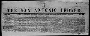 Primary view of object titled 'The San Antonio Ledger. (San Antonio, Tex.), Vol. 3, No. 24, Ed. 1 Thursday, November 4, 1852'.