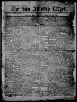 Primary view of object titled 'The San Antonio Ledger. (San Antonio, Tex.), Vol. 5, Ed. 1 Thursday, January 25, 1855'.