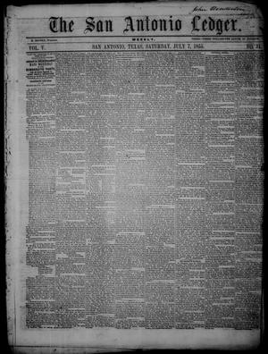 Primary view of object titled 'The San Antonio Ledger. (San Antonio, Tex.), Vol. 5, No. 31, Ed. 1 Saturday, July 7, 1855'.