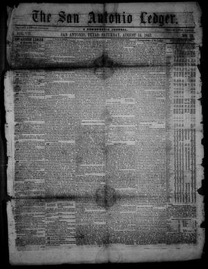 Primary view of object titled 'The San Antonio Ledger. (San Antonio, Tex.), Vol. 7, No. 28, Ed. 1 Saturday, August 15, 1857'.