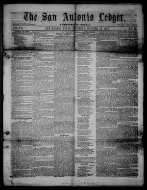 Primary view of object titled 'The San Antonio Ledger. (San Antonio, Tex.), Vol. 7, No. 36, Ed. 1 Saturday, October 10, 1857'.