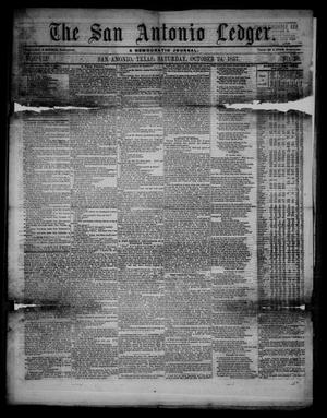 Primary view of object titled 'The San Antonio Ledger. (San Antonio, Tex.), Vol. 7, No. 38, Ed. 1 Saturday, October 24, 1857'.